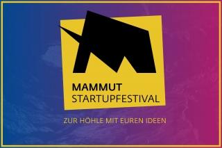 Mammut Startupfestival - Zur Höhle mit euren Ideen!
